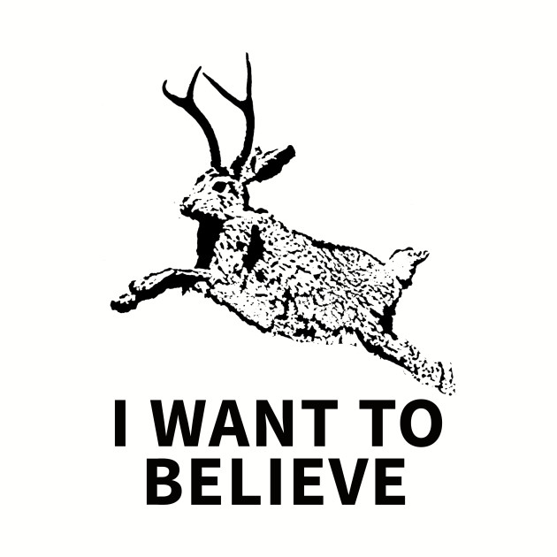 I Want To Believe (In Jackalopes)