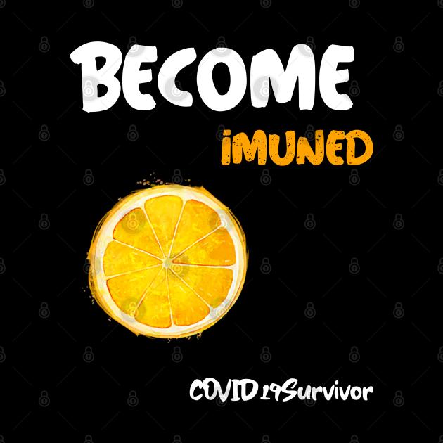 Become immune COVID19Survivor Practice Social distancing