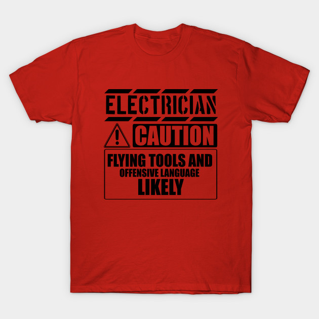 cb751a78b Electrician Caution - Funny T-Shirt Hoodie - Electricians - T-Shirt ...