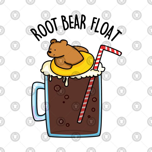 Root Bear Float Cute Root Beer Pun