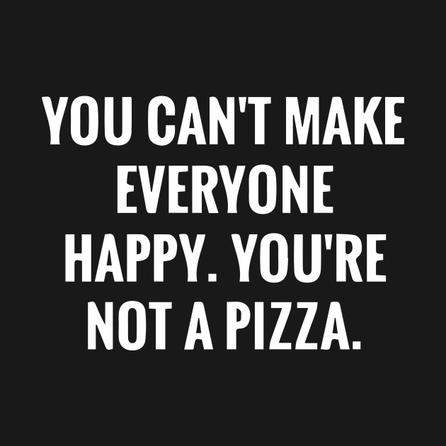 Funny Pizza Saying Humor Quotes Gift