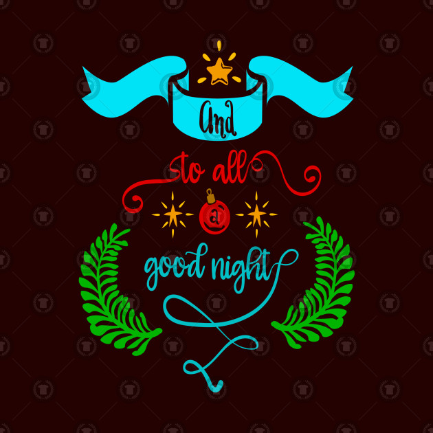 And To ALL A Good Night T-Shirt, TPSSP