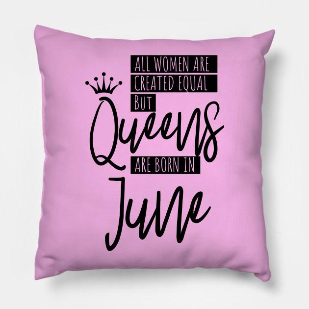 Women Birthday Gift For June Queens Pillow