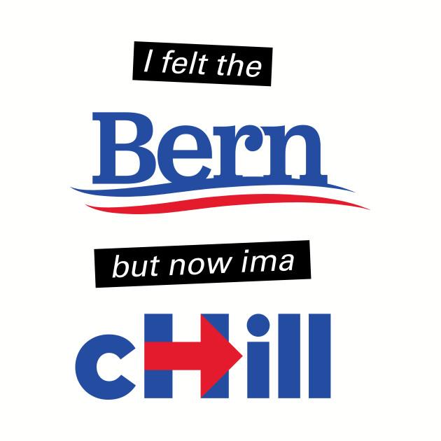 I felt the BERN but now ima cHILL