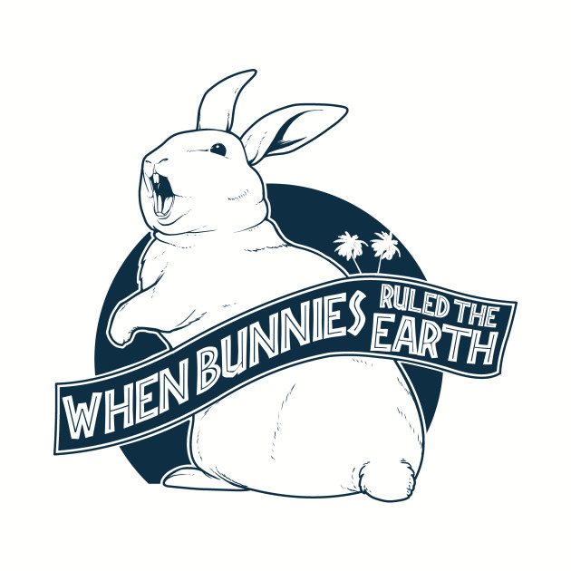 When bunnies ruled the Earth