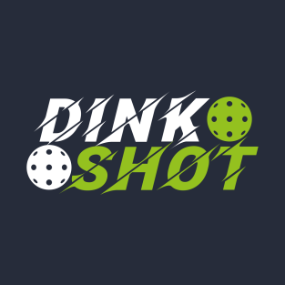 c5a1b3668f Dink Shot - Pickleball (v1) T-Shirt