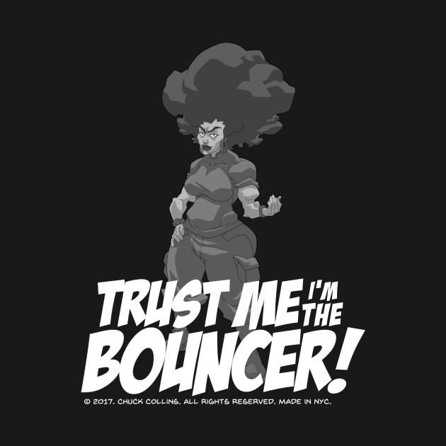 Yemaya Trust me I'm the Bouncer!