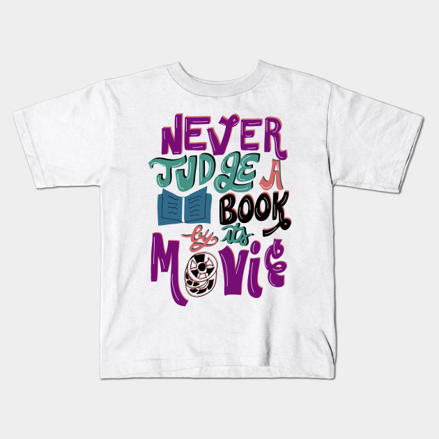 c724d5b7 Never Judge a Book By Its Movie - Reading - Kids T-Shirt | TeePublic