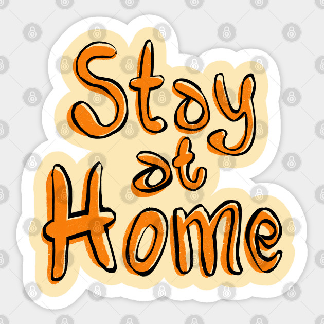 Stay at Home - Stay Safe - Aufkleber | TeePublic DE