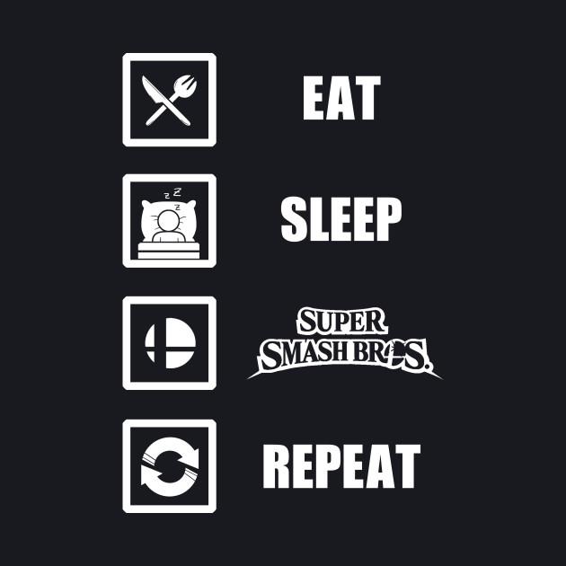 Eat, Sleep, Smash, Repeat