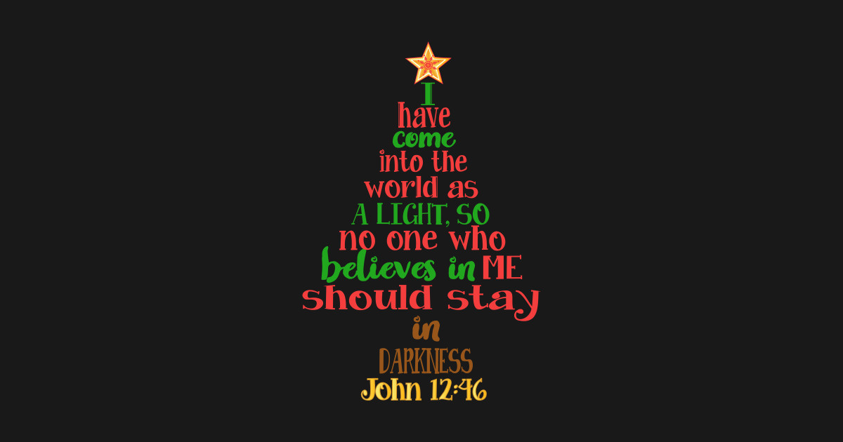 Christmas Tree Shaped Bible Verse John 12:46 T-Shirt