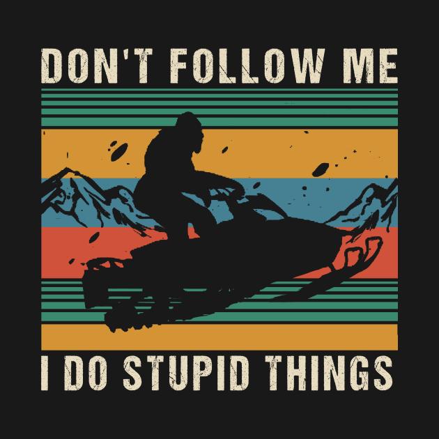 Snowboarding Dont follow me I do stupid things retro