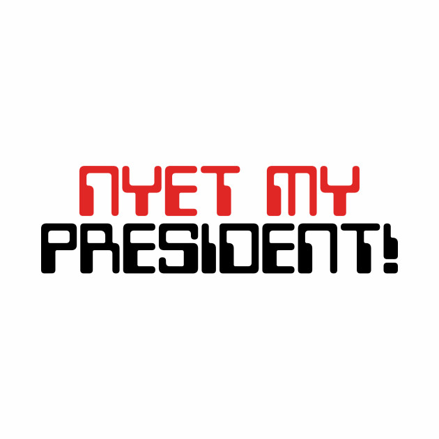 Nyet My President!