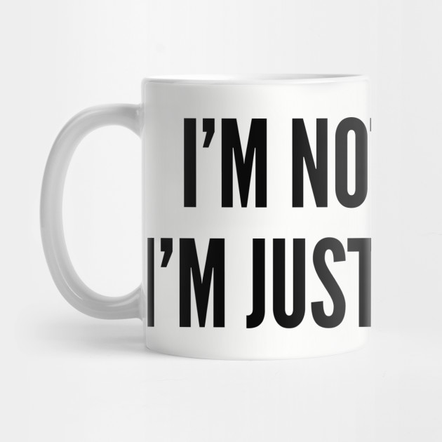 Cute Im Not Nosey Just Curious Funny Joke Statement Humor Slogan By Sillyslogans