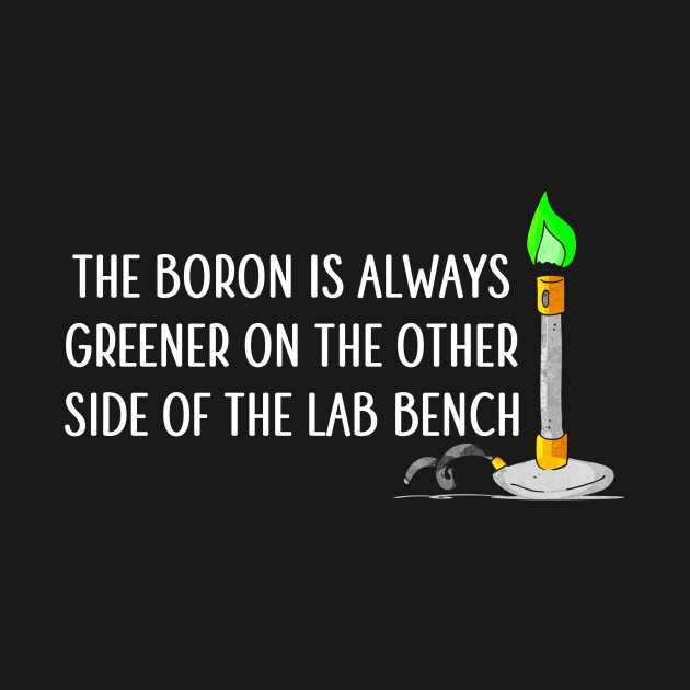 The Boron is Always Greener