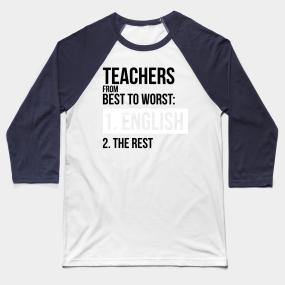 teachers from best to worst english teacher baseball t shirt