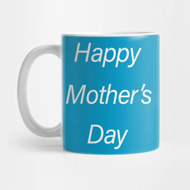 HAPPY MOTHER DAY Mug