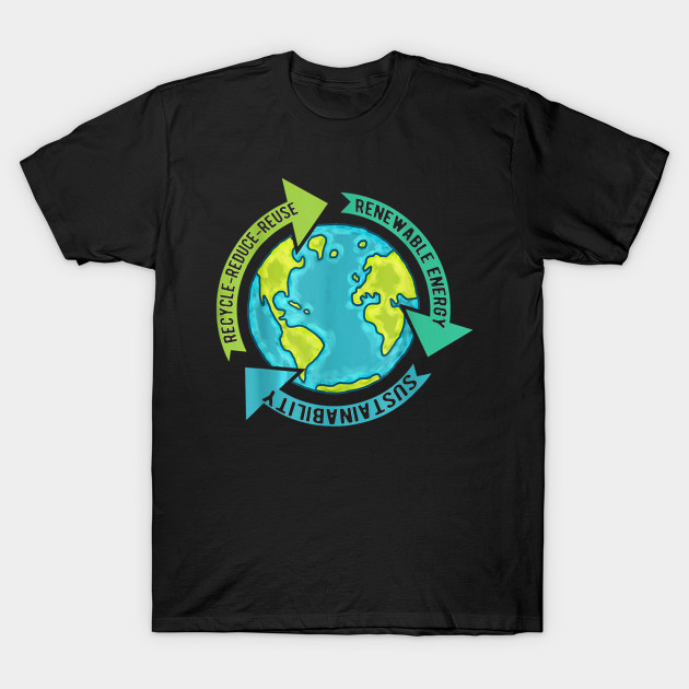 Earth Sustainability - Renewable Energy - Save Earth T-Shirt T-Shirt