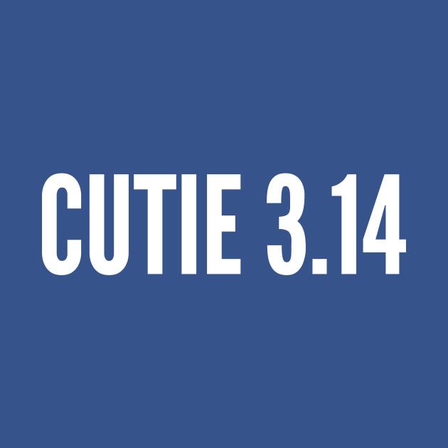Cutie Pie - Funny Cutie 3.14 Awesome Joke Funny Shirt