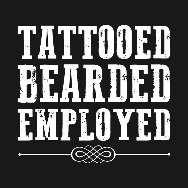 a37a344b83e Tattooed Bearded Employed - Tattooed Bearded Employed - Hoodie ...