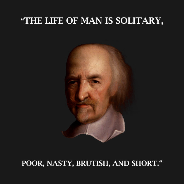 Thomas Hobbes Life Of Man Is Solitary Leviathan Quote Pessimistic