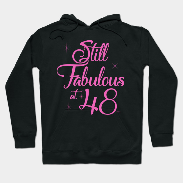 Vintage Still Sexy And Fabulous At 48 Year Old Funny 48th Birthday Gift Hoodie