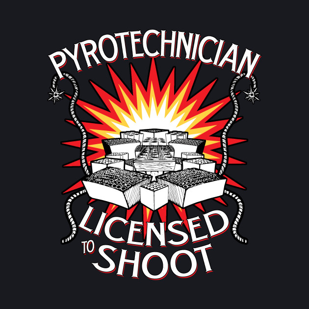 Pyrotechnician Licensed To Shoot