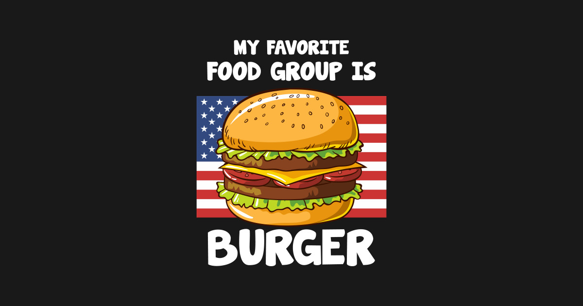 My Favorite Food Group Is Burger American Flag by dreamypineappleco