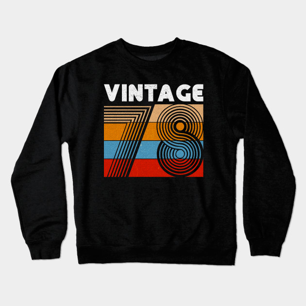 40th Birthday Gift Vintage 1978 For 40 Years Old Men Women Crewneck Sweatshirt