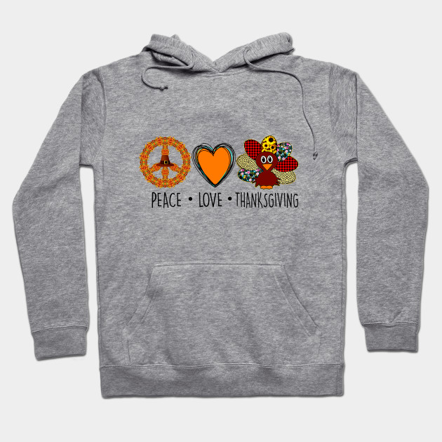 Peace Love Thanksgiving Turkey Hoodie