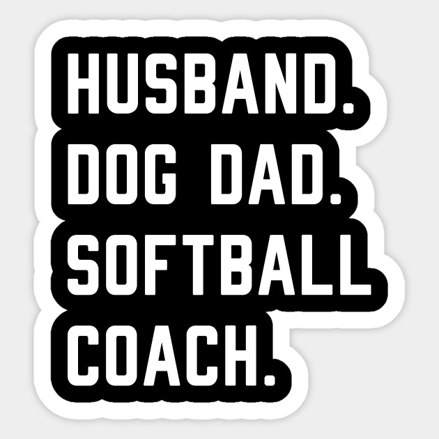 Husband Dog Dad Softball Coach Dog Lovers Sticker