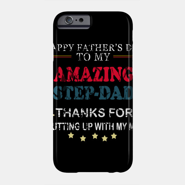 happy fathers day to my stepdad Phone Case