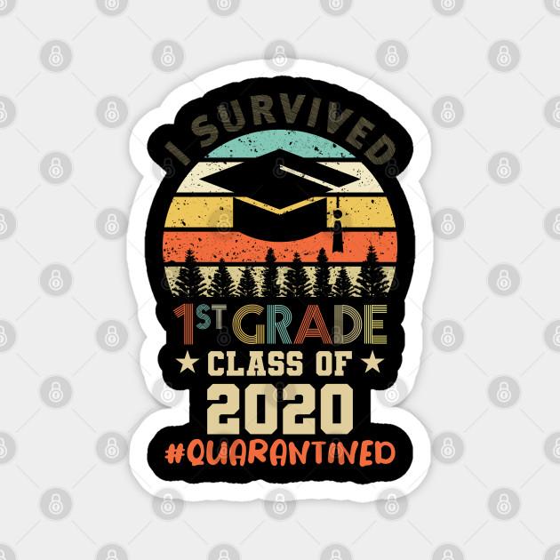 I Survived 1st Grade Class Of 2020 Quarantined Graduation 2020 Funny Gift Ideas Magnet Teepublic Au