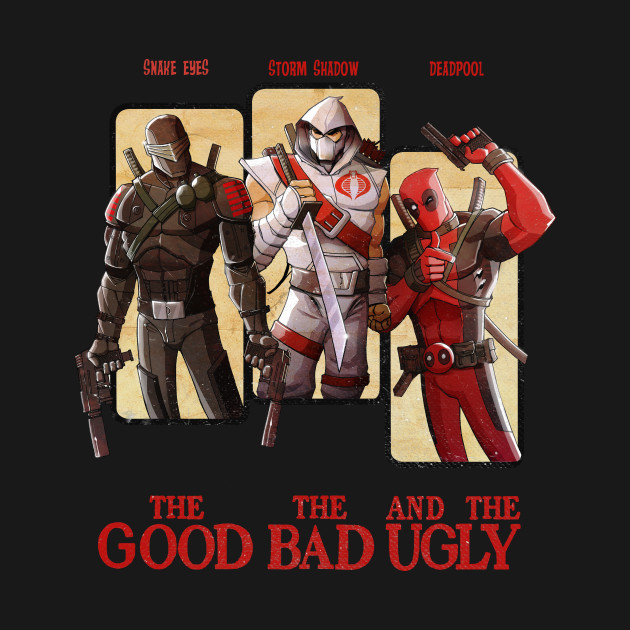 T-Shirts, The Good, The Bad, and The ... | TeePublic