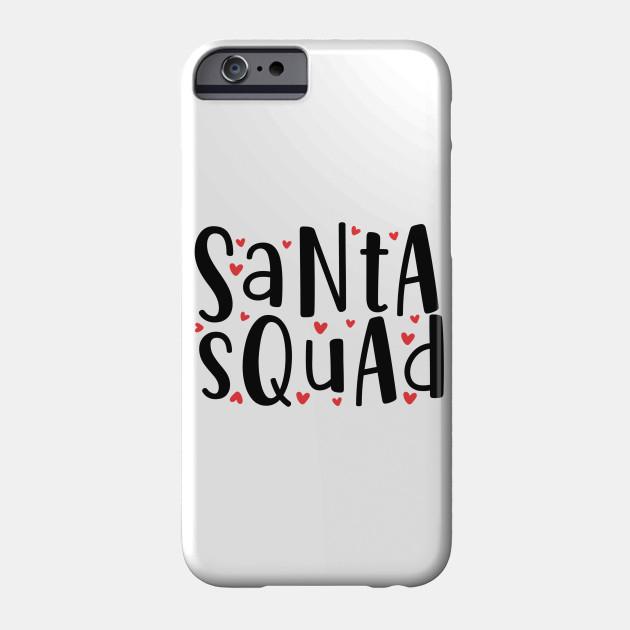 Santa Squadddd Phone Case