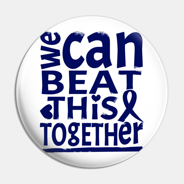 Colon Cancer Support Shirt Colon Cancer Support Pin Teepublic