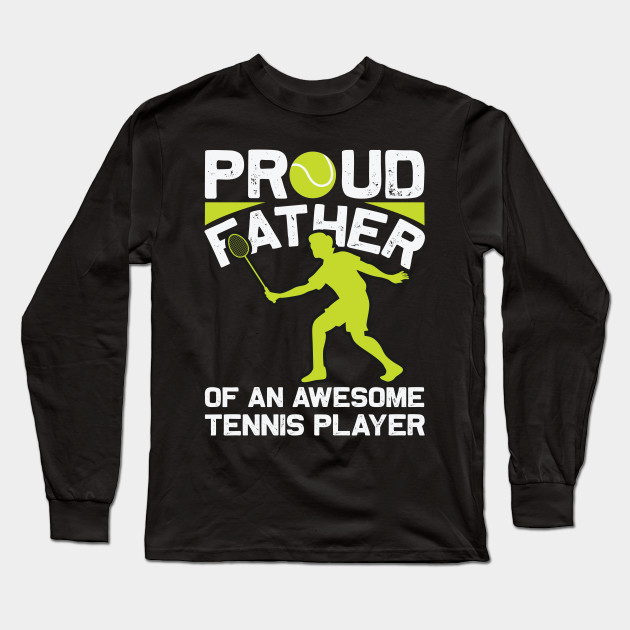 Awesome Tennis Dad Tee Shirt Long Sleeve Shirt