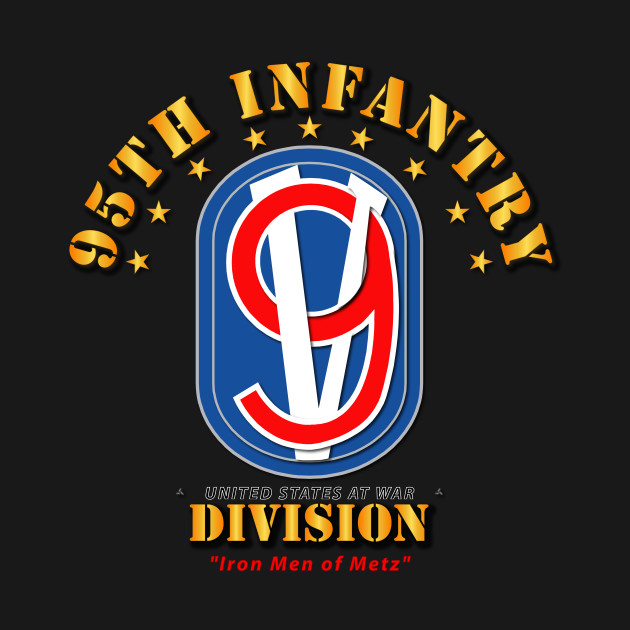 95th Infantry Division - Iron Men of Metz