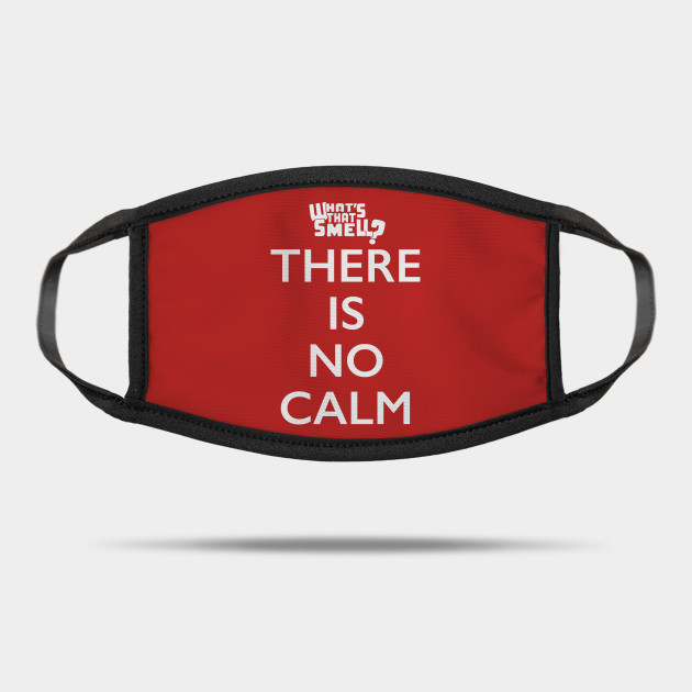 THERE IS NO CALM — What's That Smell Ultimate Truth Logowear