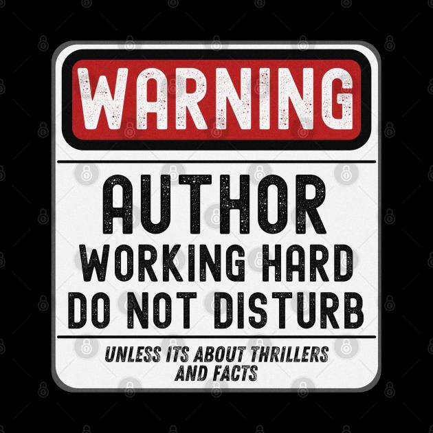 Author Working Hard Do Not Disturb