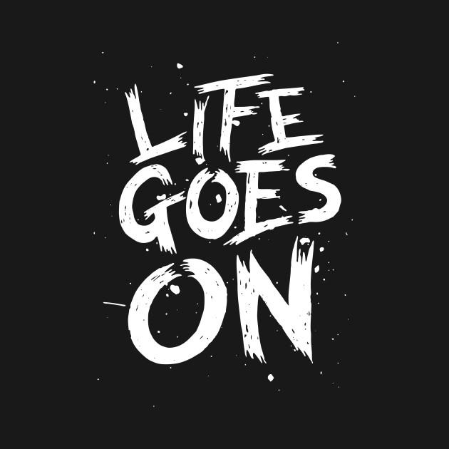 Life Goes On Quotes Horror Kids Long Sleeve T Shirt Teepublic
