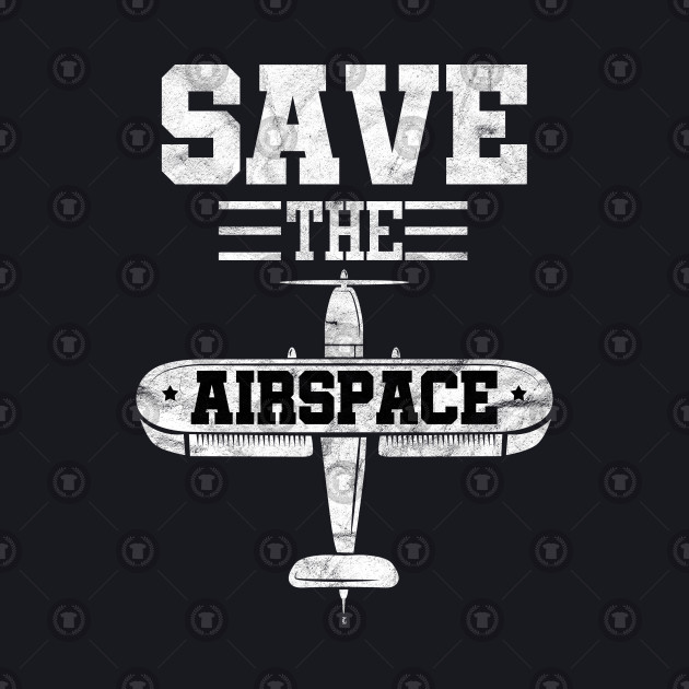 Save The Airspace Airplane Pilot Gift