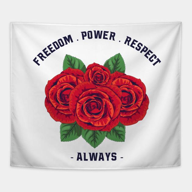 Rose Freedom, Power, Respect