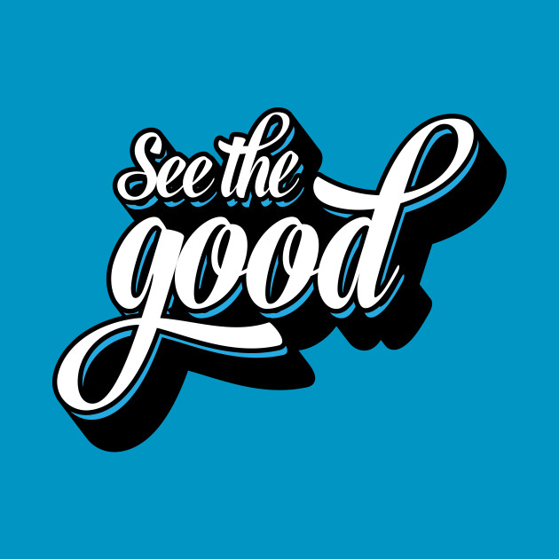 Good, Best, Positive, Blue - See The Good