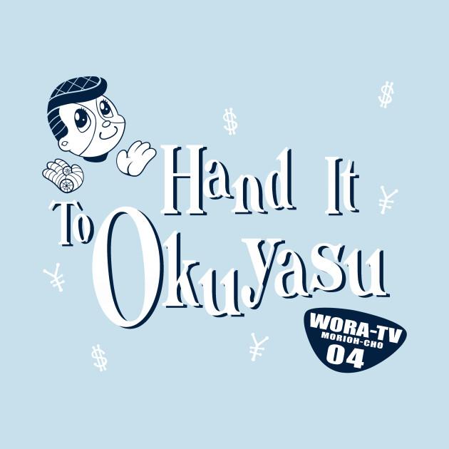 Hand It to Okuyasu!