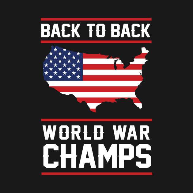 e8c1bc94d43 Back to Back World War Champs USA T-Shirt - America T-Shirt - Champs ...