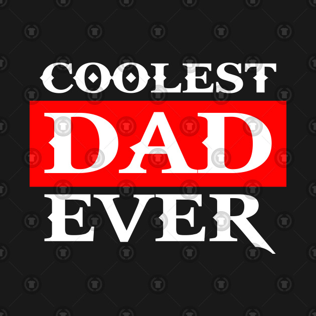 Coolest Dad Ever, Fathers Day