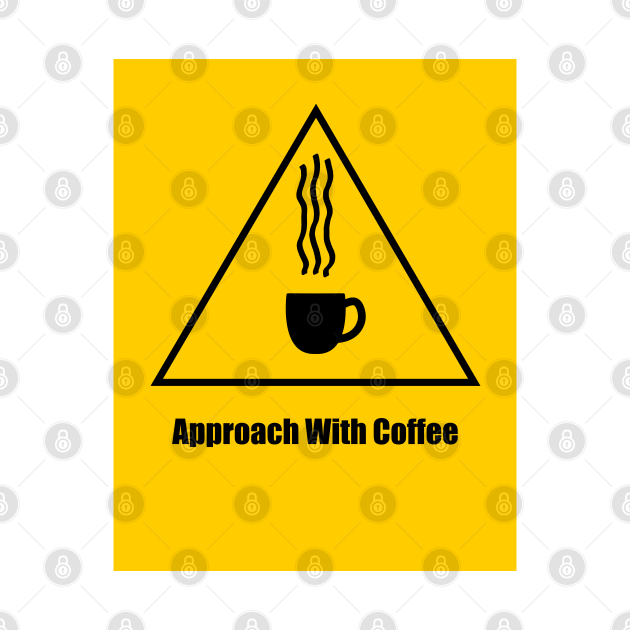 Warning, Approach With Coffee - 1