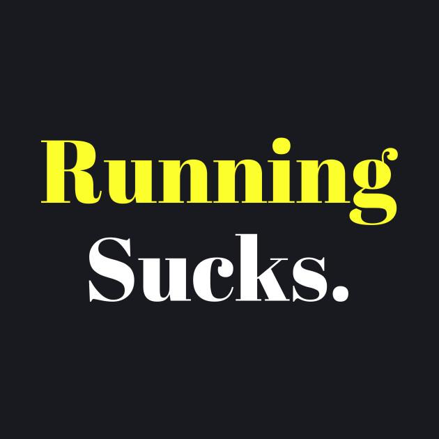 Running Sucks.