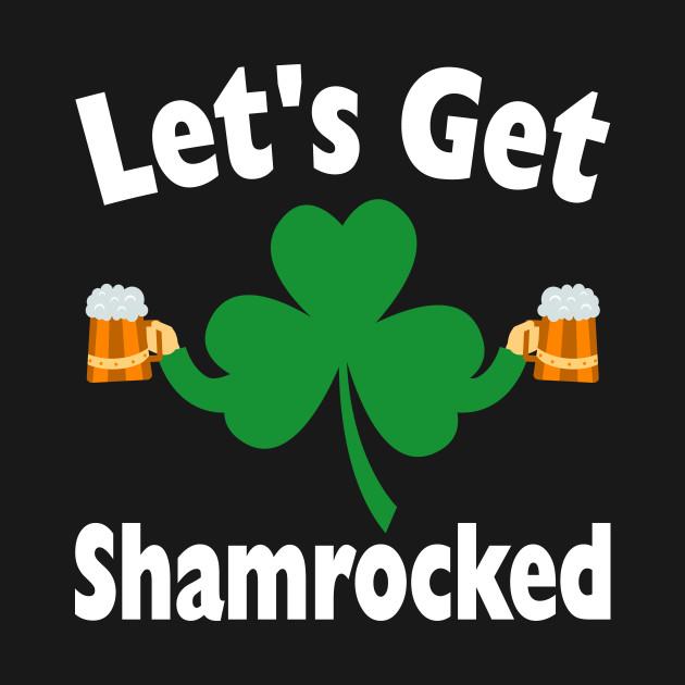 40cb91855 ... Saint Patricks Day Shirts Women Funny Let's Get Shamrocked Shirt  Drinking Tee
